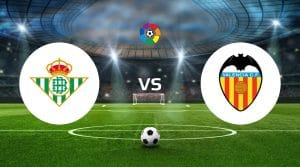 Real Betis vs Valencia Dicas de apostas e previsão