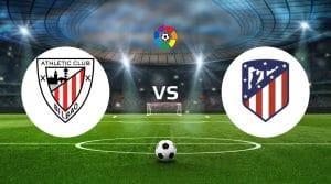 Athletic Bilbao vs Atlético Madrid Dicas de apostas e previsão