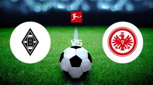 Borussia Mönchengladbach vs Eintracht Frankfurt de apostas e previsão