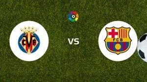 Villarreal vs Barcelona Dicas de apostas e previsão